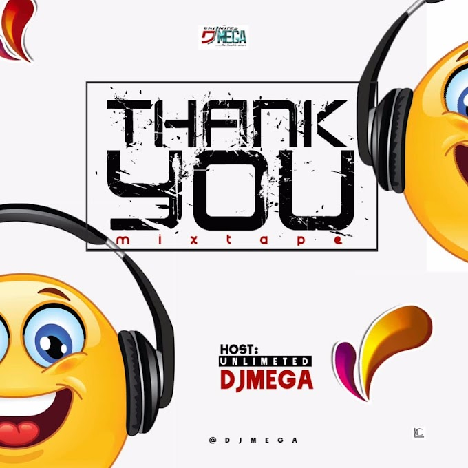 [Mixtape] Unlimited Dj Mega - Thank You 2019