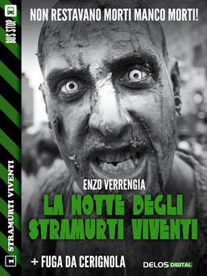 La notte degli stramurti viventi + Fuga da Cerignola (Enzo Verrengia)