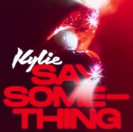 Say Something Lyrics - Kylie Minogue