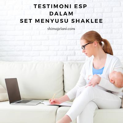 Testimoni ESP Dalam Set Menyusu Shaklee