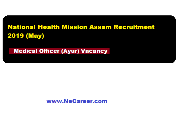National Health Mission Assam Recruitment 2019 (May)