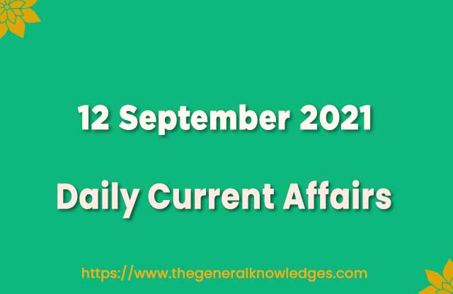 12 September 2021 Current Affairs Question and Answer in Hindi