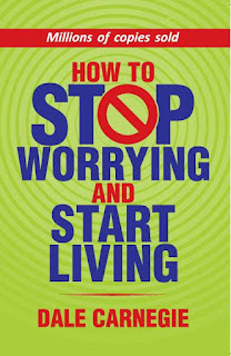 stop worrying and start living, dale carnegie,
