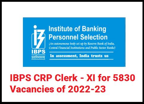 IBPS CRP Clerk - XI for 5830 Vacancies of 2022-23
