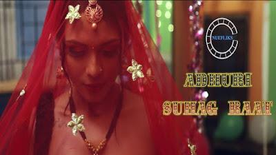Adhuri Suhagraat Nue Flix web series