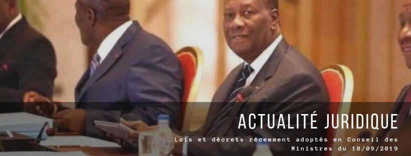 Lois et décrets récemment adoptés en Conseil des Ministres du 18/09/2019