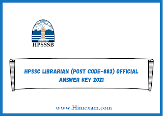 HPSSC LIBRARIAN (POST CODE-883) Official Answer Key 2021