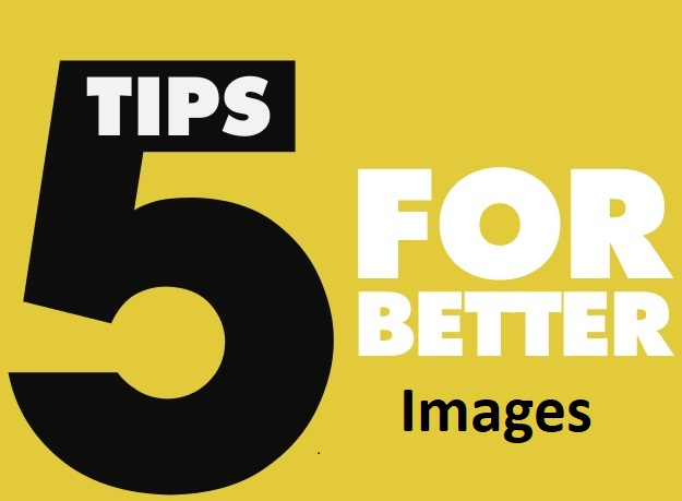 Tips for a Better Image