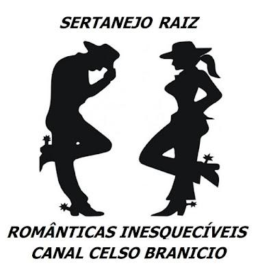🐮 SERTANEJO RAIZ ROMÂNTICAS INESQUECÍVEIS (CANAL CELSO BRANICIO)