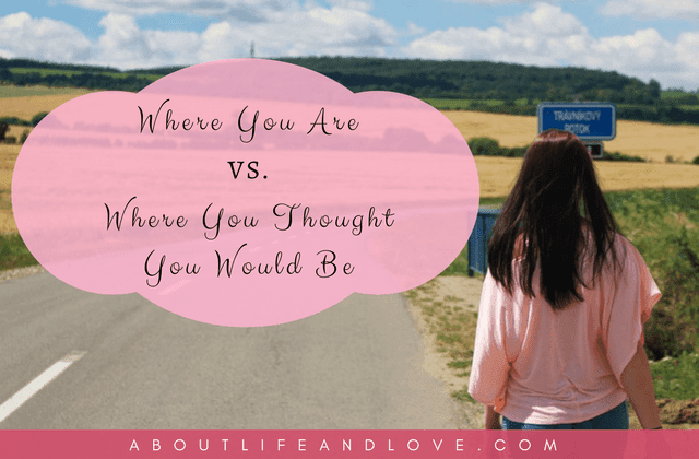 Where You Are Vs. Where You Thought You Would Be