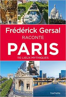 Frédérick Gersal raconte Paris : 110 lieux mythiques