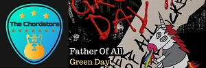Green Day - FATHER OF ALL Guitar Chords