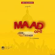 Music: EDB X Tither - Maad Oh!