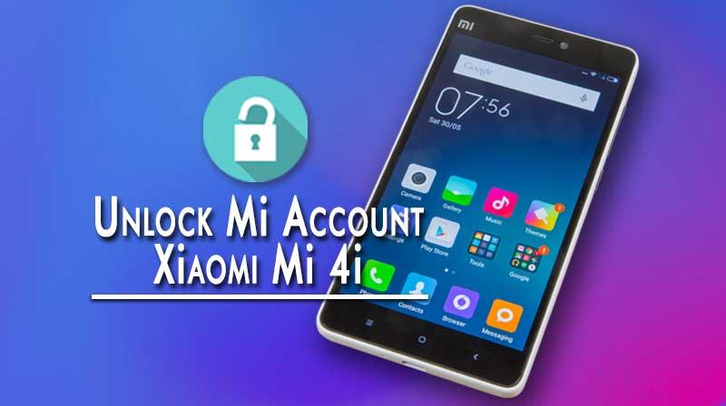 How to Unlock Mi Account Xiaomi Mi 4i – 100% Working 2019