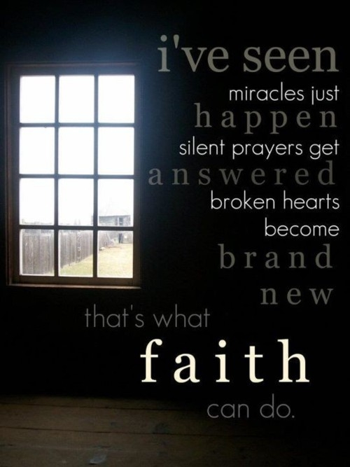 I've seen miracles just happen silent prayers get answered brokend hearts become brand new that's what faith can do.