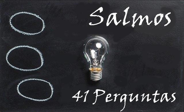 Salmos 41 Perguntas