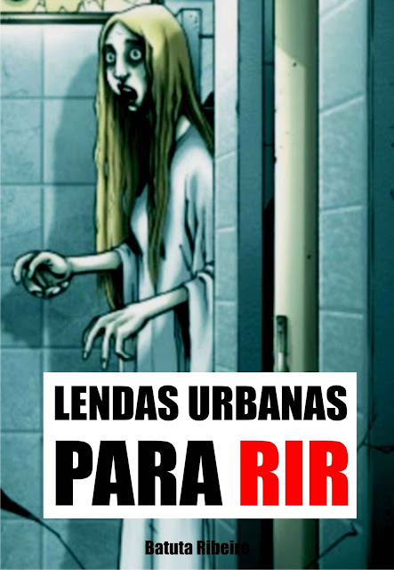 Lendas urbanas para rir Batuta Ribeiro