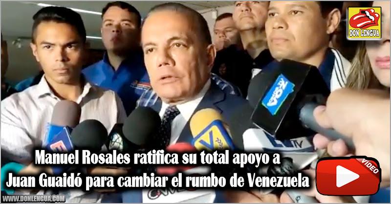 Manuel Rosales ratifica su total apoyo a Juan Guaidó para cambiar el rumbo de Venezuela