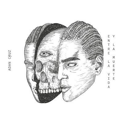 Adán Cruz - Entre La Vida Y La Muerte [2018]