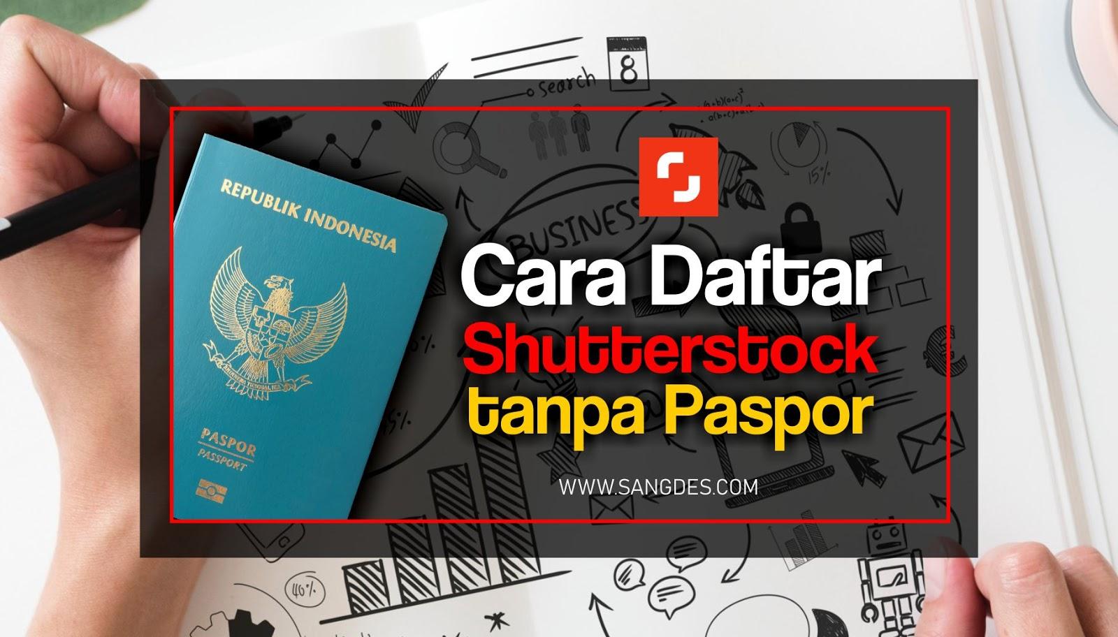 Cara Daftar Shutterstock Tanpa Paspor 100 Resmi Dari Shutterstock Sangdesstock