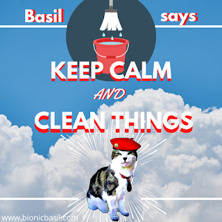 Basil Says Keep Calm and Clean Things @BionicBasil