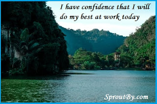 I have confidence that I will do my best at work today