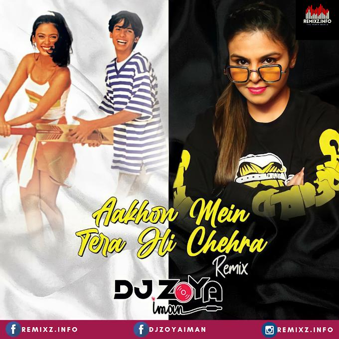 Aankhon Mein Tera Hi Chehra (Remix) - DJ Zoya Iman