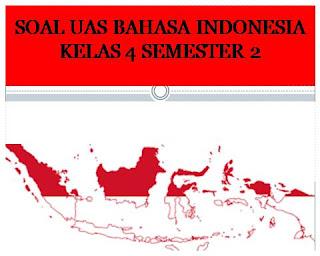 Soal UAS Bahasa Indonesia Kelas 4 Semester 2