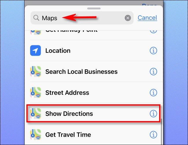 """في الاختصارات ، أضف إجراءً ، ثم ابحث عن """"الخرائط"""" وانقر على """"إظهار الاتجاهات""""."""