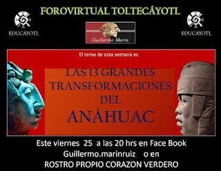 21 FORO VIRTUAL TOLTECÁYOTL<br>LAS 13 GRANDES TRANSFORMACIONES DEL ANÁHUAC<br>