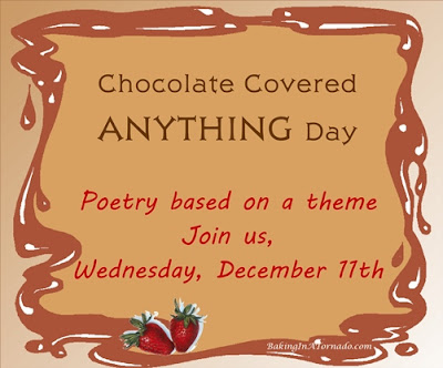 Chocolate Covered Anything Day, a monthly poetry challenge based on a theme. | Graphic property of www.BakingInATornado.com | #poetry
