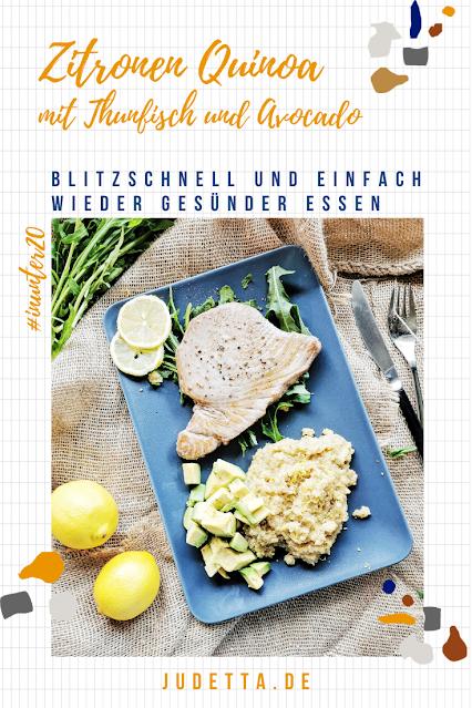 Blitzschnell zubereitet und mega lecker: Sommerliche Zitronen-Quinoa  (Quinotto) mit Avocado und Thunfisch