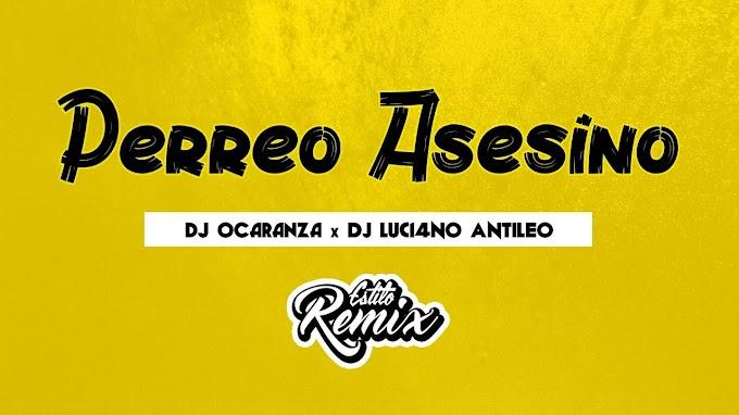 DJ Ocaranza - Perreo Asesino ft. DJ Luc14no Antileo