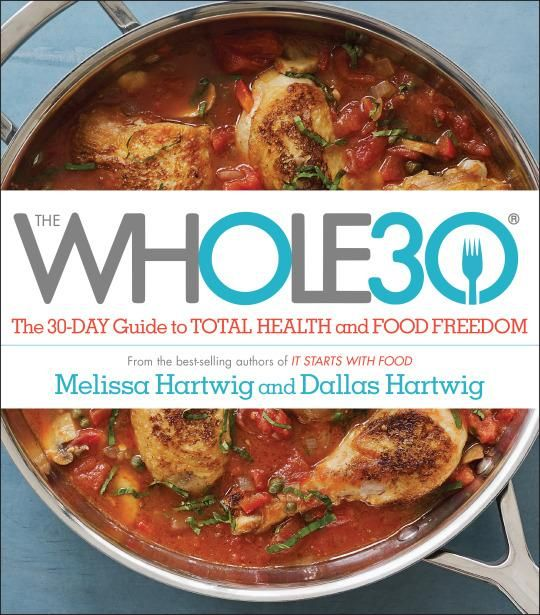 Venture & Roam: Whole30 by Melissa Hartwig and Dallas Hartwig, eating healthy,