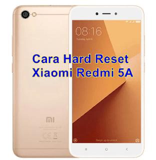 Cara Hard Reset Xiaomi Redmi 5A
