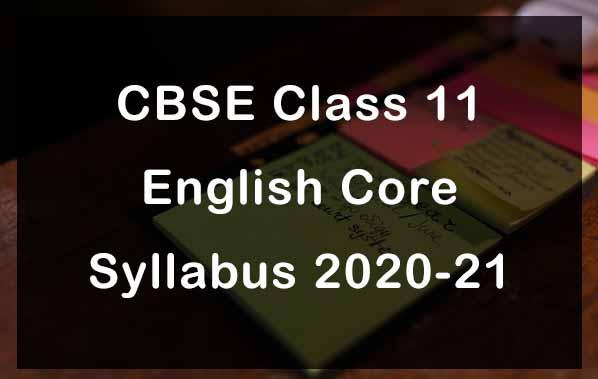 CBSE Class 11 English Core Syllabus 2020-21