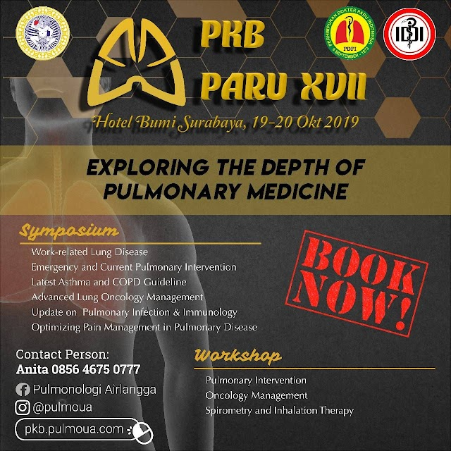 "PENDIDIKAN KEDOKTERAN BERKELANJUTAN   (PKB) PARU XVII SURABAYA 2019  ""Exploring the Depth of Pulmonary Medicine""   Symposium & Workshop 19-20 October 2019 , Bumi Hotel Surabaya"