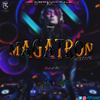 [Mixtape] DJ Fojay – Magatron Mix