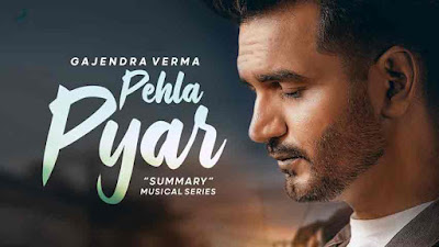 Gajendra Verma - Pehla Pyar LyricsTuneful