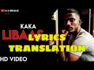 Libaas Lyrics in English | With Translation | – Kaka