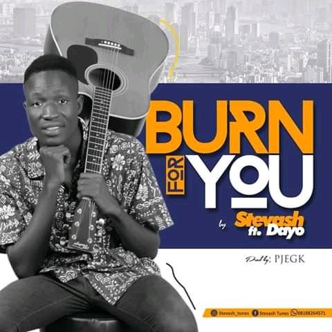 DOWNLOAD MP3: Stevash Ft. Dayo - Burn For You