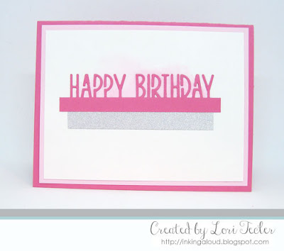 Happy Birthday card-designed by Lori Tecler/Inking Aloud- dies from Lil' Inker Designs