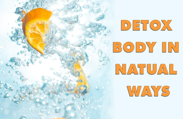 detox your body in Natural Ways