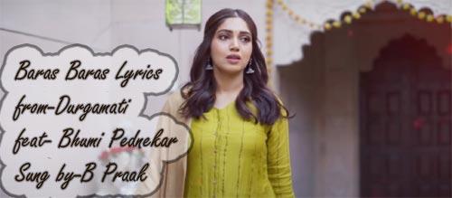 Baras Baras Lyrics - Durgamati | Bhumi Pednekar | B Praak