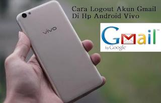 Cara Logout/Menghapus Salah Satu Akun Gmail di Hp Android Vivo