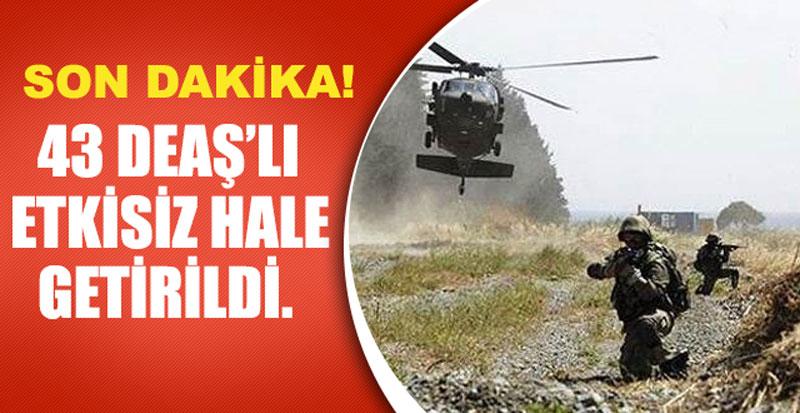 Türk Silahlı Kuvvetleri:43 terörist öldürüldü