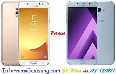 Harga dan Spesifikasi Samsung J7 Plus vs A7 (2017)
