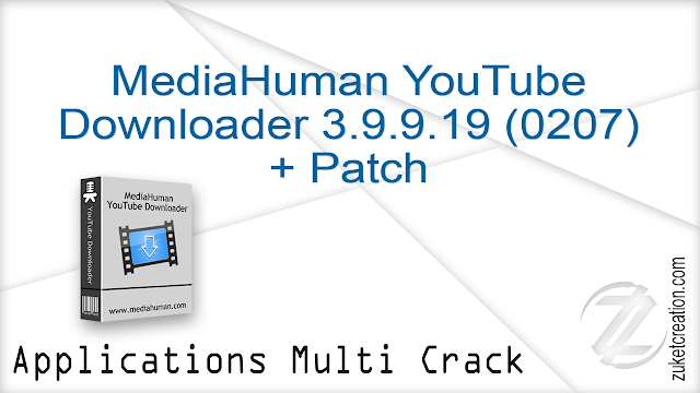MediaHuman YouTube Downloader 3.9.9.19 (0207) + Patch |  31 MB