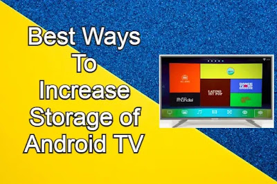 Increase Storage of Android TV
