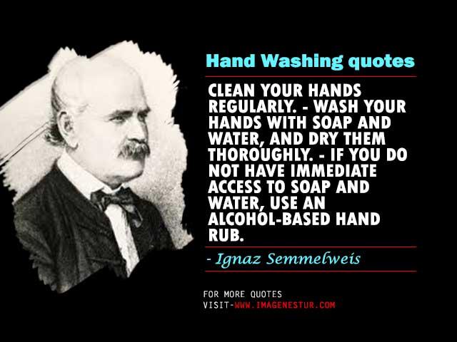 Ignaz Semmelweis handwashing Quotes